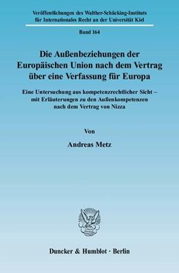 Abbildung von Metz | Die Außenbeziehungen der Europäischen Union nach dem Vertrag über eine Verfassung für Europa. | 2007 | Eine Untersuchung aus kompeten... | 164