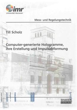 Abbildung von Scholz   Computer-generierte Hologramme, ihre Erstellung und Impulsabformung   2011