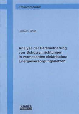 Abbildung von Böse | Analyse der Parametrierung von Schutzeinrichtungen in vermaschten elektrischen Energieversorgungsnetzen | 2004