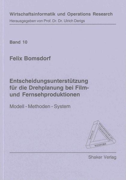 Abbildung von Bomsdorf | Entscheidungsunterstützung für die Drehplanung bei Film- und Fernsehproduktionen | 2009