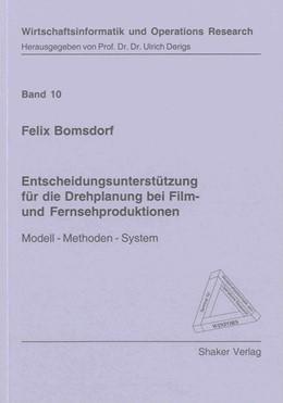 Abbildung von Bomsdorf | Entscheidungsunterstützung für die Drehplanung bei Film- und Fernsehproduktionen | 2009 | Modell - Methoden - System