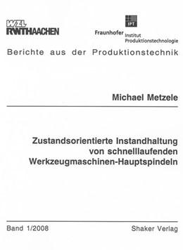 Abbildung von Metzele | Zustandsorientierte Instandhaltung von schnelllaufenden Werkzeugmaschinen-Hauptspindeln | 2008