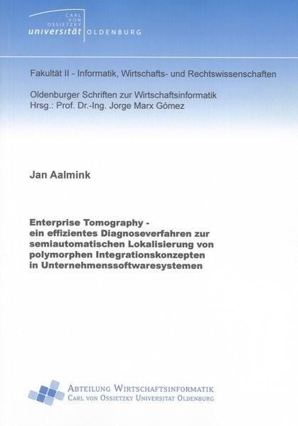 Abbildung von Aalmink | Enterprise Tomography - ein effizientes Diagnoseverfahren zur semiautomatischen Lokalisierung von polymorphen Integrationskonzepten in Unternehmenssoftwaresystemen | 2012