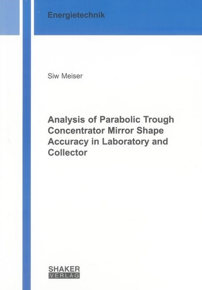 Abbildung von Meiser   Analysis of Parabolic Trough Concentrator Mirror Shape Accuracy in Laboratory and Collector   2014