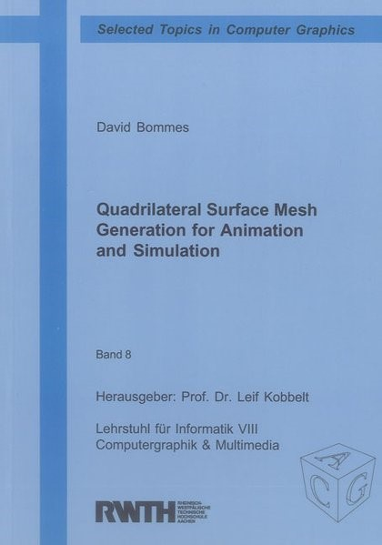 Quadrilateral Surface Mesh Generation for Animation and Simulation | Bommes, 2012 | Buch (Cover)
