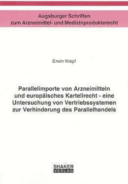 Abbildung von Krapf | Parallelimporte von Arzneimitteln und europäisches Kartellrecht - eine Untersuchung von Vertriebssystemen zur Verhinderung des Parallelhandels | 1., Aufl | 2006