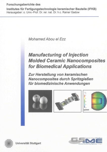 Abbildung von Abou el Ezz | Manufacturing of Injection Molded Ceramic Nanocomposites for Biomedical Applications | 2013