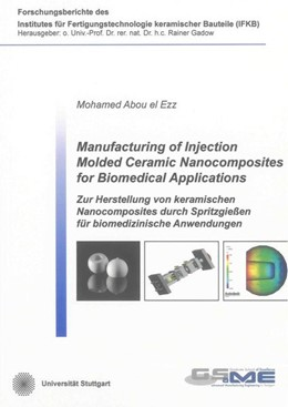 Abbildung von Abou el Ezz | Manufacturing of Injection Molded Ceramic Nanocomposites for Biomedical Applications | 1. Auflage | 2013 | beck-shop.de