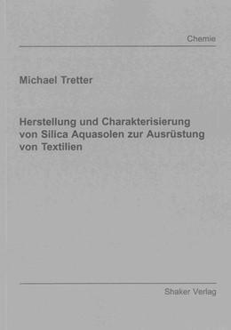 Abbildung von Tretter | Herstellung und Charakterisierung von Silica Aquasolen zur Ausrüstung von Textilien | 1. Auflage | 2011 | beck-shop.de