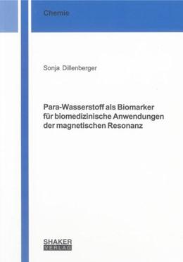Abbildung von Dillenberger | Para-Wasserstoff als Biomarker für biomedizinische Anwendungen der magnetischen Resonanz | 2013