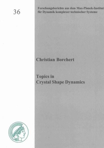 Topics in Crystal Shape Dynamics | Borchert, 2012 | Buch (Cover)