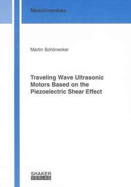 Abbildung von Schönecker   Traveling Wave Ultrasonic Motors Based on the Piezoelectric Shear Effect   2009