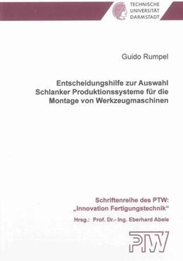 Abbildung von Rumpel | Entscheidungshilfe zur Auswahl Schlanker Produktionssysteme für die Montage von Werkzeugmaschinen | 1. Auflage | 2013 | beck-shop.de