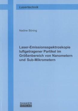 Abbildung von Böning | Laser-Emissionsspektroskopie luftgetragener Partikel im Größenbereich von Nanometern und Sub-Mikrometern | 2012