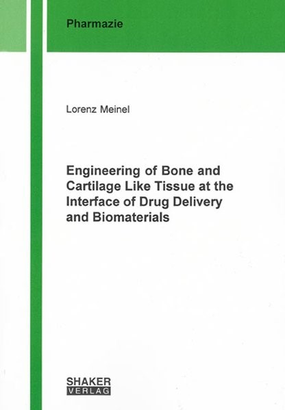Abbildung von Meinel | Engineering of Bone and Cartilage Like Tissue at the Interface of Drug Delivery and Biomaterials | 2007