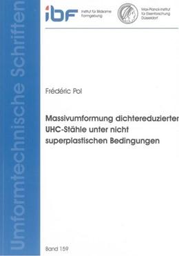 Abbildung von Pol | Massivumformung dichtereduzierter UHC-Stähle unter nicht superplastischen Bedingungen | 2011