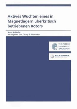 Abbildung von Adler | Aktives Wuchten eines in Magnetlagern überkritisch betriebenen Rotors | 2008