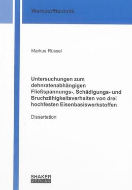 Abbildung von Rüssel | Untersuchungen zum dehnratenabhängigen Fließspannungs-, Schädigungs- und Bruchzähigkeitsverhalten von drei hochfesten Eisenbasiswerkstoffen | 1. Auflage | 2013 | beck-shop.de