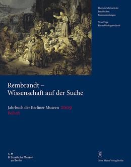 Abbildung von Bevers / Kelch / Lindemann / Seifert / | Jahrbuch der Berliner Museen. Jahrbuch der Preussischen Kunstsammlungen. Neue Folge / 2009 / Rembrandt – Wissenschaft auf der Suche | 2009 | Band 51. Beiträge des Internat...