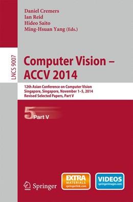 Abbildung von Cremers / Reid | Computer Vision -- ACCV 2014 | 1. Auflage | 2015 | 9007 | beck-shop.de