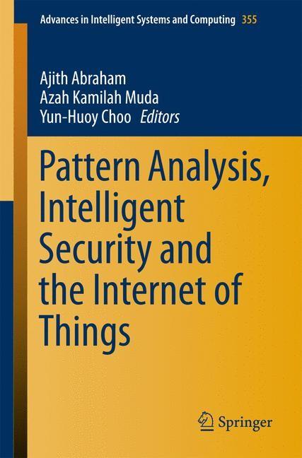 Abbildung von Abraham / Muda / Choo | Pattern Analysis, Intelligent Security and the Internet of Things | 2015 | 2015