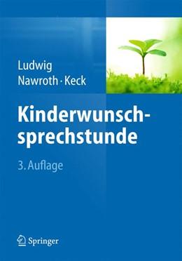 Abbildung von Ludwig / Nawroth | Kinderwunschsprechstunde | 3. Auflage | 2015 | beck-shop.de