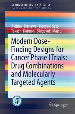 Abbildung von Hirakawa / Daimon   Modern Dose-Finding Designs for Cancer Phase I Trials: Drug Combinations and Molecularly Targeted Agents   1. Auflage   2018   beck-shop.de