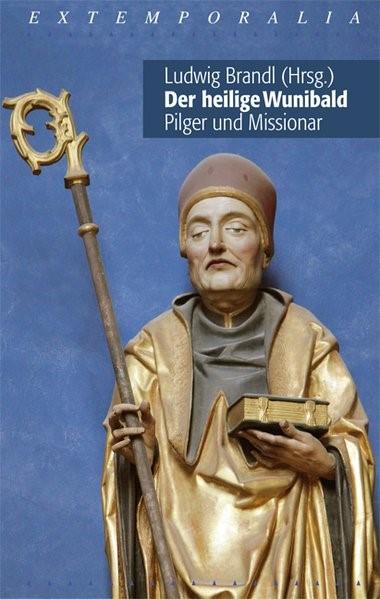 Der heilige Wunibald - Pilger und Missionar | Brandl, 2015 | Buch (Cover)