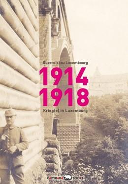 Abbildung von Majerus / Roemer / Thommes | 1914-1918: Guerre(s) au Luxembourg - Krieg(e) in Luxemburg | 2. Auflage | 2014