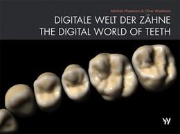 Abbildung von Wiedmann | Digitale Welt Der Zähne / The Digital World Of Teeth | 2015