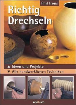 Abbildung von Irons   Richtig drechseln   1. Auflage   2015   beck-shop.de