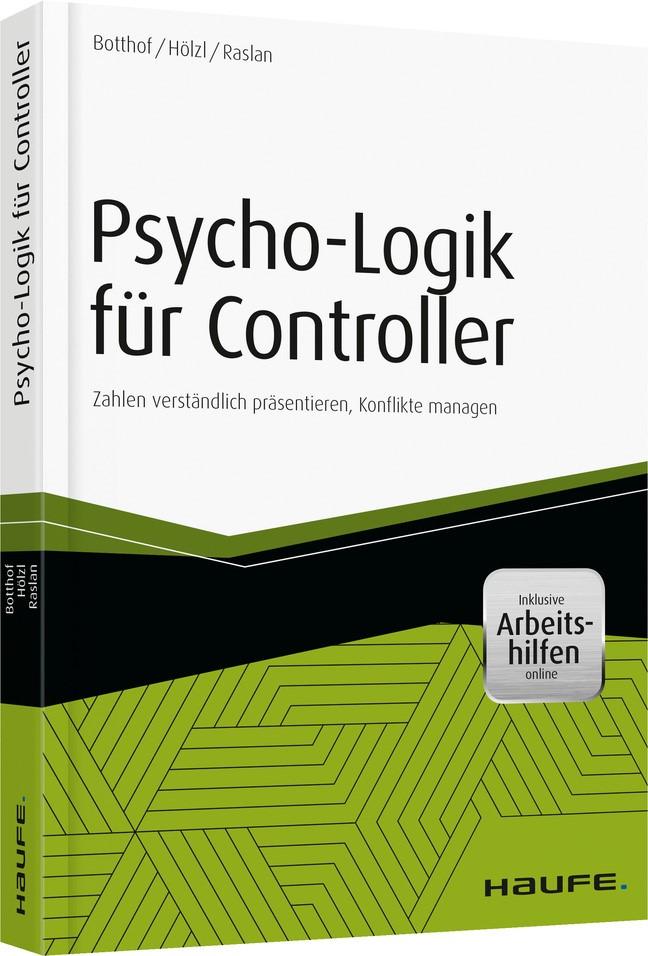 Psycho-Logik für Controller - inkl. Arbeitshilfen online   Botthof / Hölzl / Raslan, 2015 (Cover)