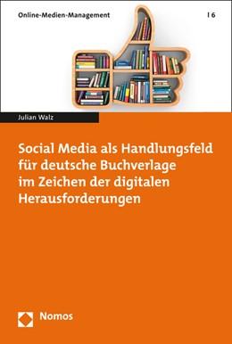 Abbildung von Walz | Social Media als Handlungsfeld für deutsche Buchverlage im Zeichen der digitalen Herausforderungen | 2015 | 6