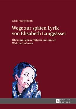 Abbildung von Kranemann | Wege zur späten Lyrik von Elisabeth Langgässer | 2015 | Übersinnliches erfahren im sin...