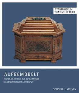 Abbildung von Weber-Woelk / Dühr   Aufgemöbelt   2015   Historische Möbel aus der Samm...