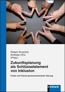 Abbildung von Kruschel / Hinz   Zukunftsplanung als Schlüsselelement von Inklusion   1. Auflage   2015   beck-shop.de