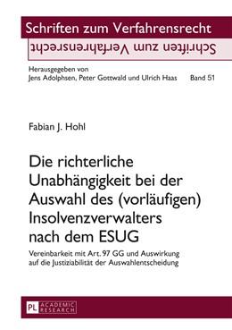 Abbildung von Hohl | Die richterliche Unabhängigkeit bei der Auswahl des (vorläufigen) Insolvenzverwalters nach dem ESUG | 2015 | Vereinbarkeit mit Art. 97 GG u... | 51
