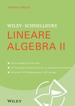 Abbildung von Räsch   Wiley-Schnellkurs Lineare Algebra II   1. Auflage   2015   beck-shop.de
