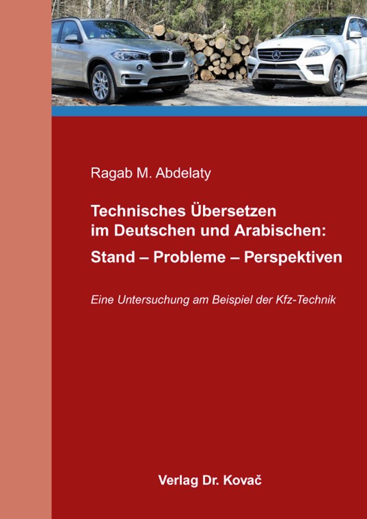 Abbildung von Abdelaty | Technisches Übersetzen im Deutschen und Arabischen: Stand – Probleme – Perspektiven | 2015