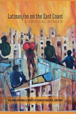 Abbildung von Medina / Donoso Macaya | Latinas/os on the East Coast | 2015 | A Critical Reader | 1