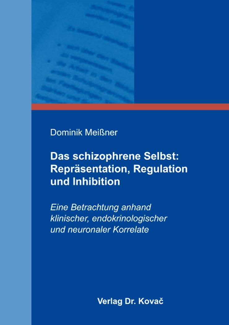 Abbildung von Meißner | Das schizophrene Selbst: Repräsentation, Regulation und Inhibition | 2015