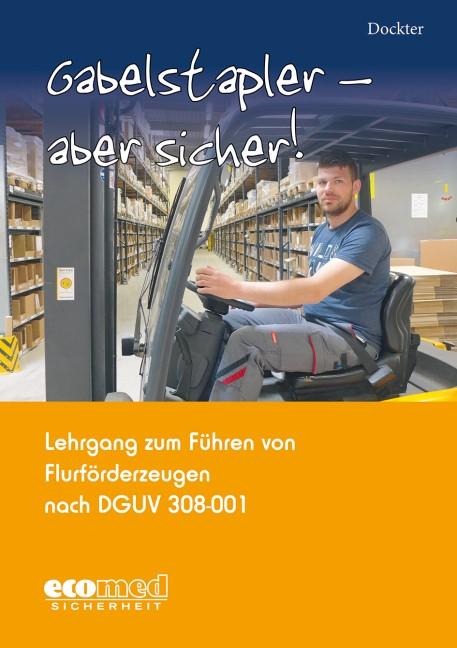 Abbildung von Dockter | Gabelstapler - aber sicher! | 2015 | 2015