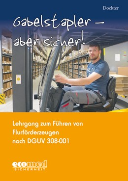 Abbildung von Dockter   Gabelstapler - aber sicher!   2015   2015   Lehrgang zum Führen von Flurfö...