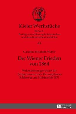 Abbildung von Weber   Der Wiener Frieden von 1864   2015   Wahrnehmungen durch die Zeitge...   41