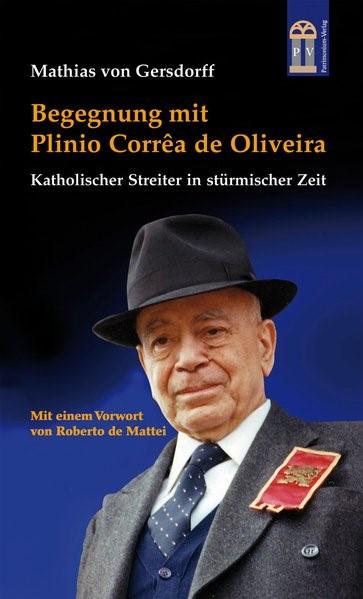 Abbildung von Gersdorff | Begegnung mit Plinio Corrêa de Oliveira | 2015