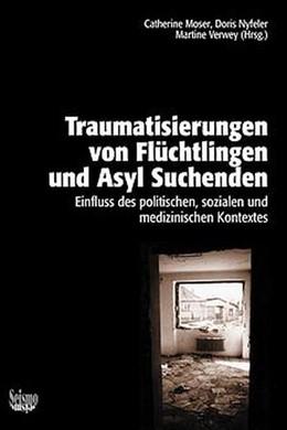 Abbildung von Moser / Nyfeler / Verwey | Traumatisierungen von Flüchtlingen und Asylsuchenden. Einfluss des politischen, sozialen und medizinischen Kontextes | 2001 | Einfluss des politischen, sozi...