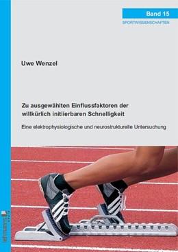 Abbildung von Wenzel | Zu ausgewählten Einflussfaktoren der willkürlich initiierbaren Schnelligkeit | 2013 | Eine elektrophysiologische und...