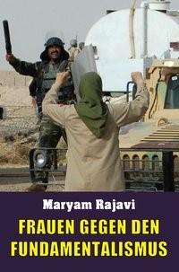 Frauen gegen den Fundamentalismus | / Rajavi, 2015 | Buch (Cover)