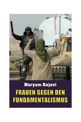 Abbildung von / Rajavi | Frauen gegen den Fundamentalismus | 2015