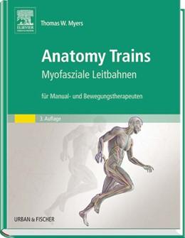 Abbildung von Myers   Anatomy Trains   3. Auflage   2015   Myofasziale Leitbahnen (für Ma...